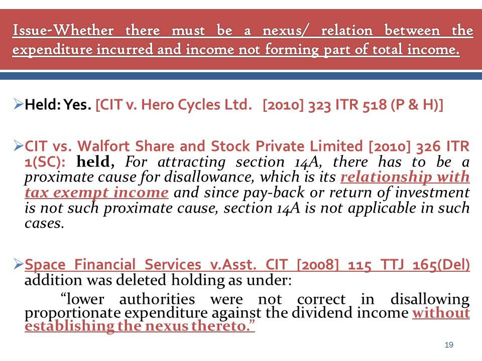  Held: Yes. [CIT v. Hero Cycles Ltd. [2010] 323 ITR 518 (P & H)]  CIT vs.