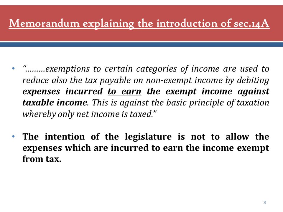 ………exemptions to certain categories of income are used to reduce also the tax payable on non-exempt income by debiting expenses incurred to earn the exempt income against taxable income.