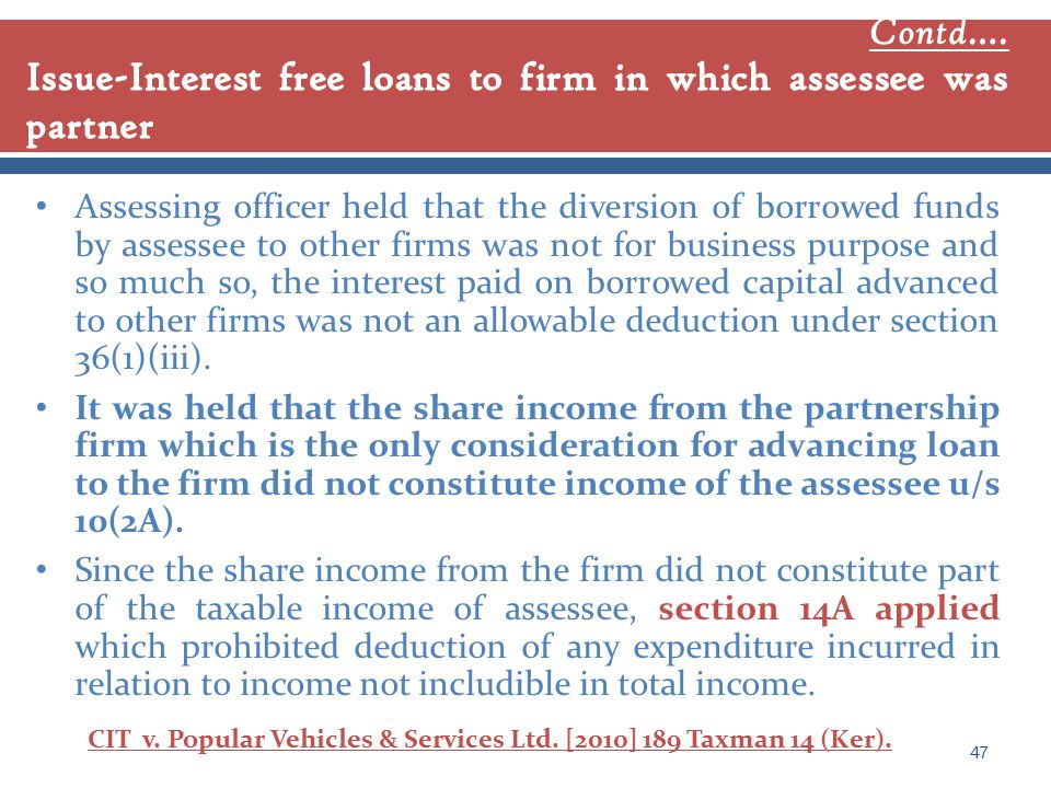 Assessing officer held that the diversion of borrowed funds by assessee to other firms was not for business purpose and so much so, the interest paid on borrowed capital advanced to other firms was not an allowable deduction under section 36(1)(iii).
