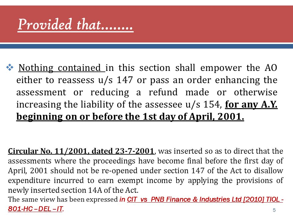  The proviso to sec14A bars reassessment but not original assessment on the basis of retrospective amendment.
