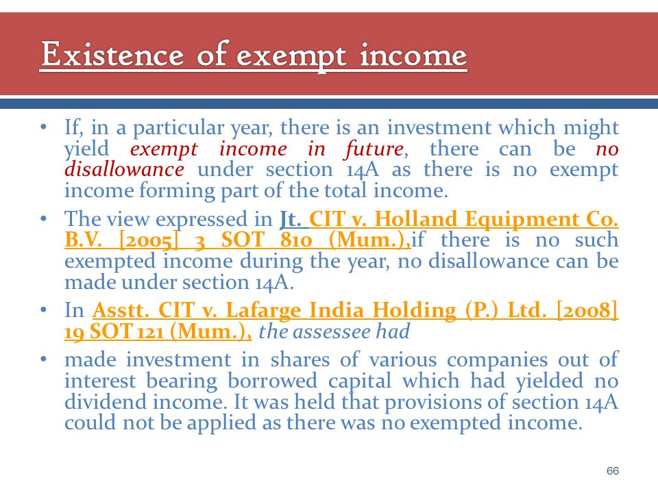If, in a particular year, there is an investment which might yield exempt income in future, there can be no disallowance under section 14A as there is no exempt income forming part of the total income.