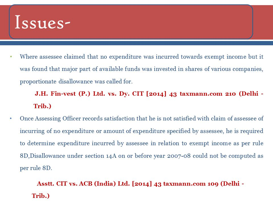 Where assessee claimed that no expenditure was incurred towards exempt income but it was found that major part of available funds was invested in shares of various companies, proportionate disallowance was called for.