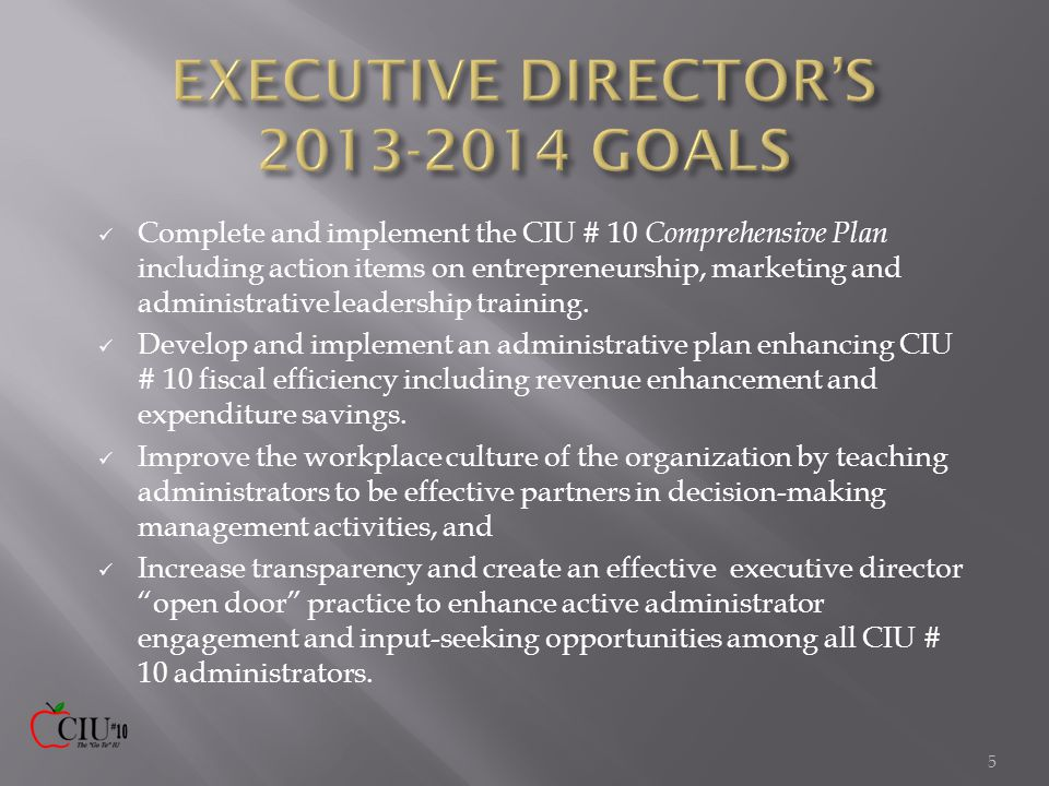 Complete and implement the CIU # 10 Comprehensive Plan including action items on entrepreneurship, marketing and administrative leadership training.