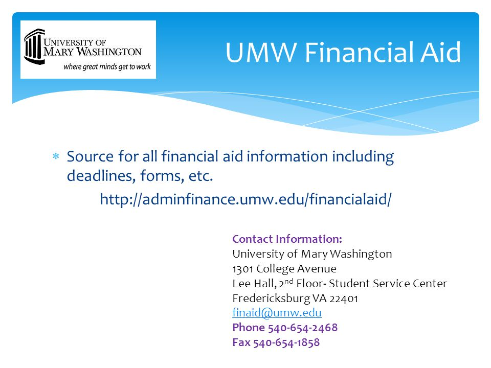  Source for all financial aid information including deadlines, forms, etc.