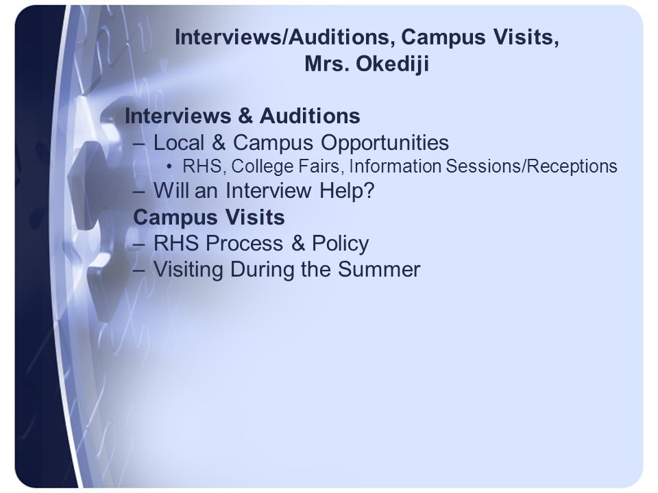 Interviews/Auditions, Campus Visits, Mrs.