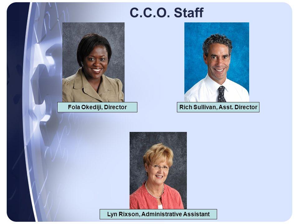 C.C.O. Staff Lyn Rixson, Administrative Assistant Rich Sullivan, Asst.