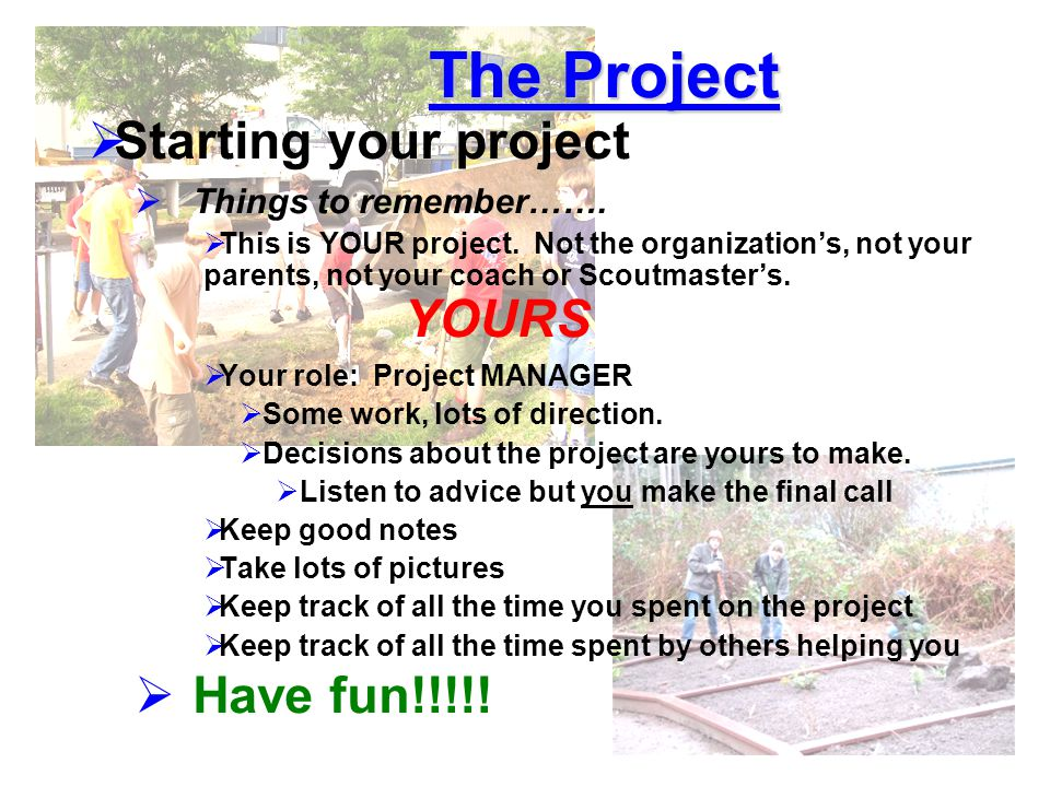 The Project  Starting your project  Things to remember…….