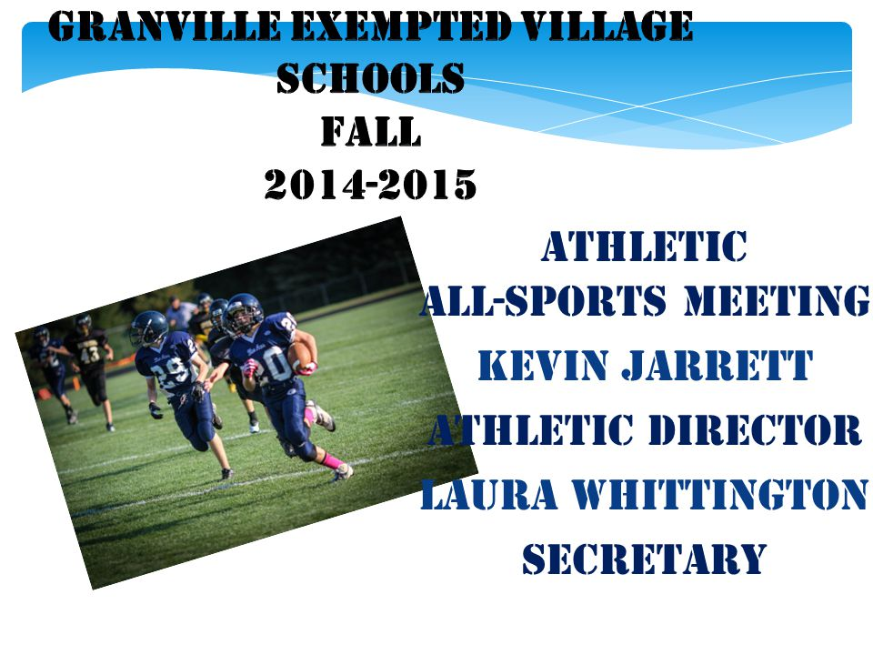 Athletic All-Sports Meeting Kevin Jarrett Athletic Director Laura Whittington Secretary