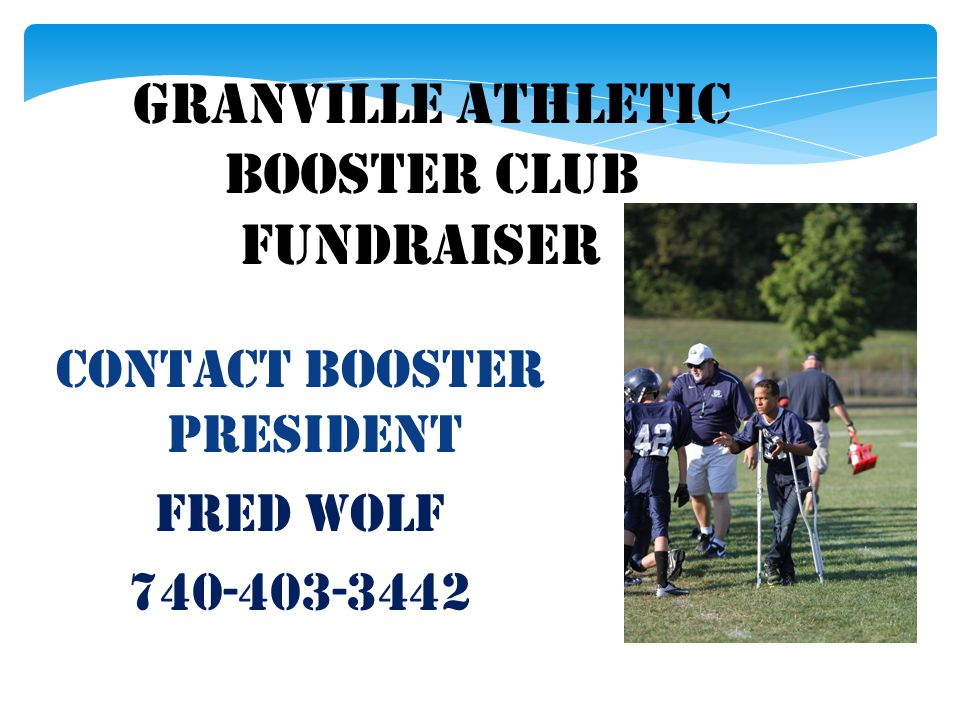 Granville Athletic Booster Club Fundraiser Contact Booster President Fred Wolf 740-403-3442