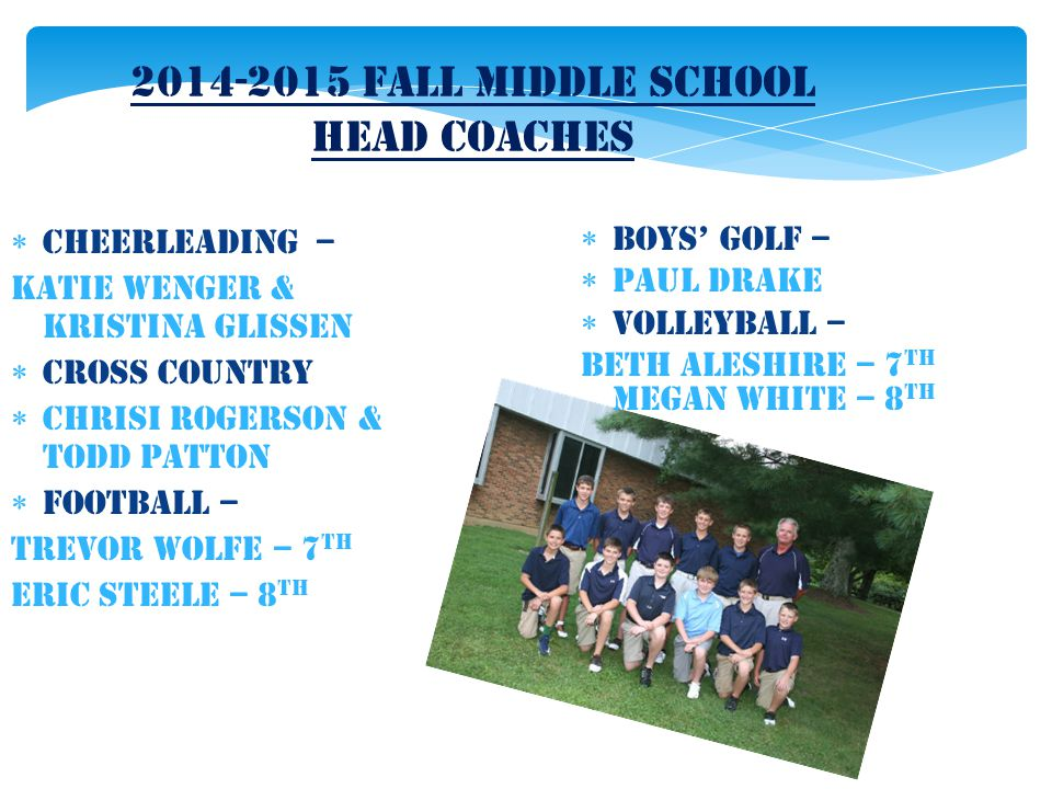 2014-2015 Fall Middle School Head Coaches CC heerleading – Katie Wenger & Kristina glissen CC ross country CC hrisi Rogerson & Todd Patton FF
