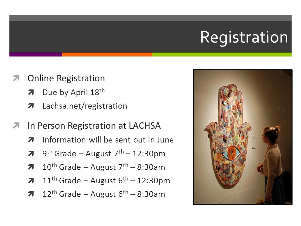 Registration  Online Registration  Due by April 18 th  Lachsa.net/registration  In Person Registration at LACHSA  Information will be sent out in