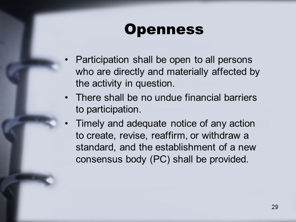 Openness Participation shall be open to all persons who are directly and materially affected by the activity in question.