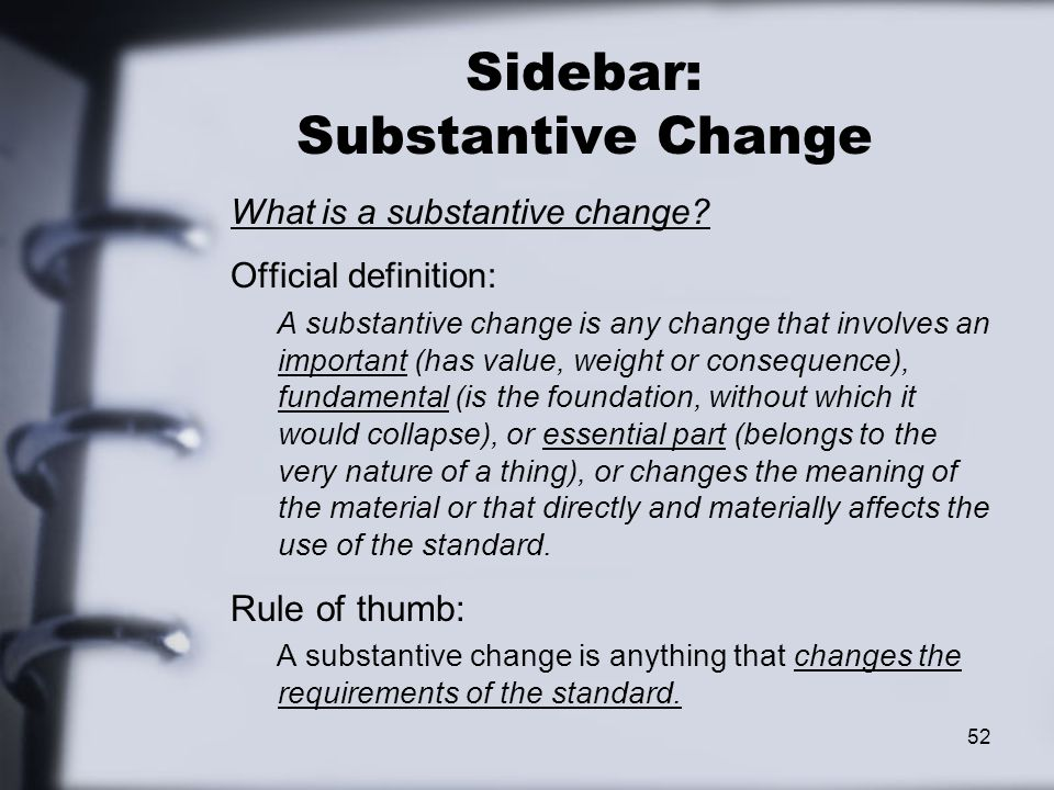 Sidebar: Substantive Change What is a substantive change.