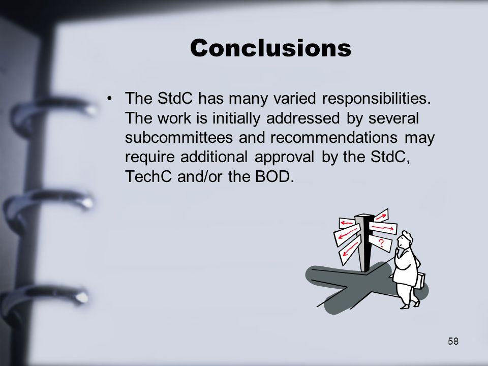 Conclusions The StdC has many varied responsibilities.