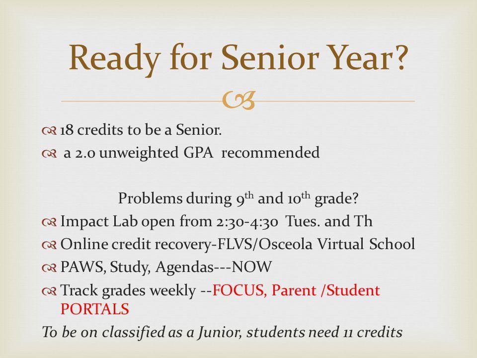   18 credits to be a Senior.