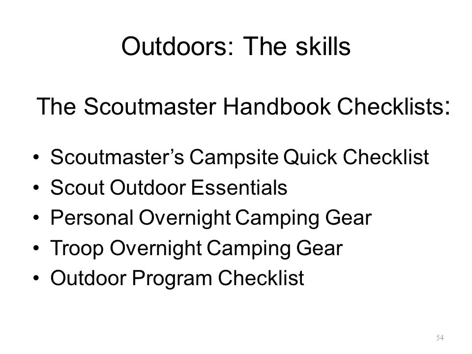 Outdoors: The skills Scoutmaster's Campsite Quick Checklist Scout Outdoor Essentials Personal Overnight Camping Gear Troop Overnight Camping Gear Outd