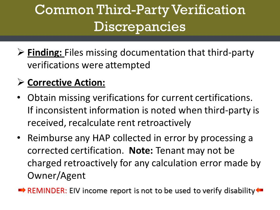 Common Third-Party Verification Discrepancies  Finding: Files missing documentation that third-party verifications were attempted  Corrective Action