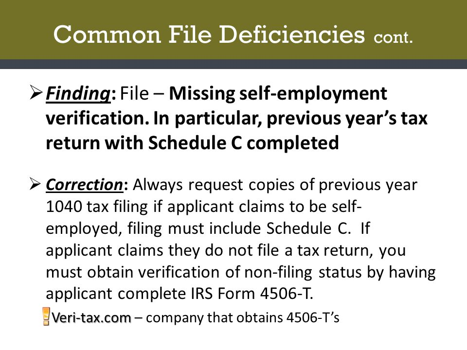Common File Deficiencies cont.  Finding: File – Missing self-employment verification.