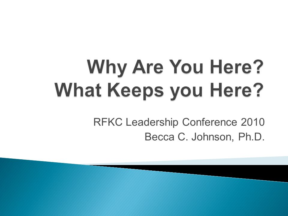 RFKC Leadership Conference 2010 Becca C. Johnson, Ph.D.