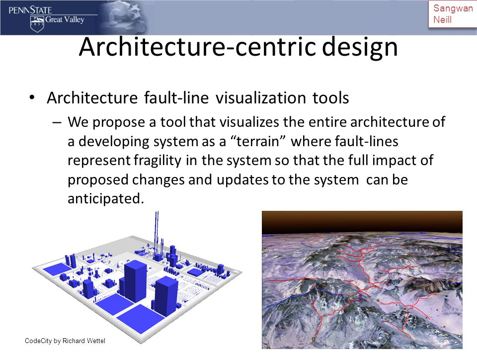 Architecture-centric design Quality attribute tradespace exploration tools – We propose extending PSU's Advanced Trade Space Visualization (ATSV) system to allow architects to explore the trade-offs in quality attributes (security, accessibility, reliability, extensibility, etc) of design decisions.