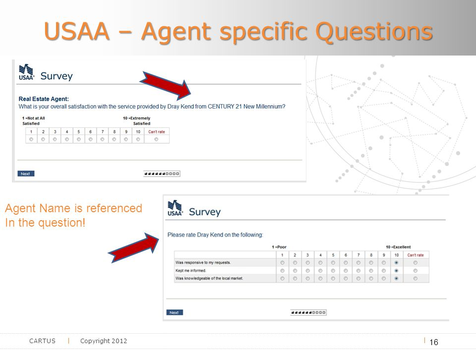 CARTUS Copyright 2012 USAA – Agent specific Questions 16 Agent Name is referenced In the question!