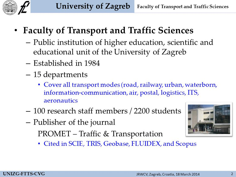 University of Zagreb Faculty of Transport and Traffic Sciences 3 UNIZG-FTTS-CVG JRWCV, Zagreb, Croatia, 18 March 2014 Introduction Equipment Problems and approaches Developed solutions Results Conclusion Outline
