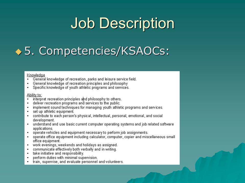 Job Description  5. Competencies/KSAOCs: