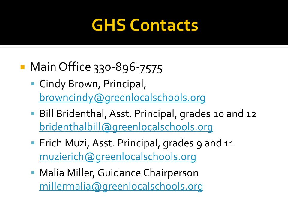  Main Office 330-896-7575  Cindy Brown, Principal, browncindy@greenlocalschools.org browncindy@greenlocalschools.org  Bill Bridenthal, Asst.