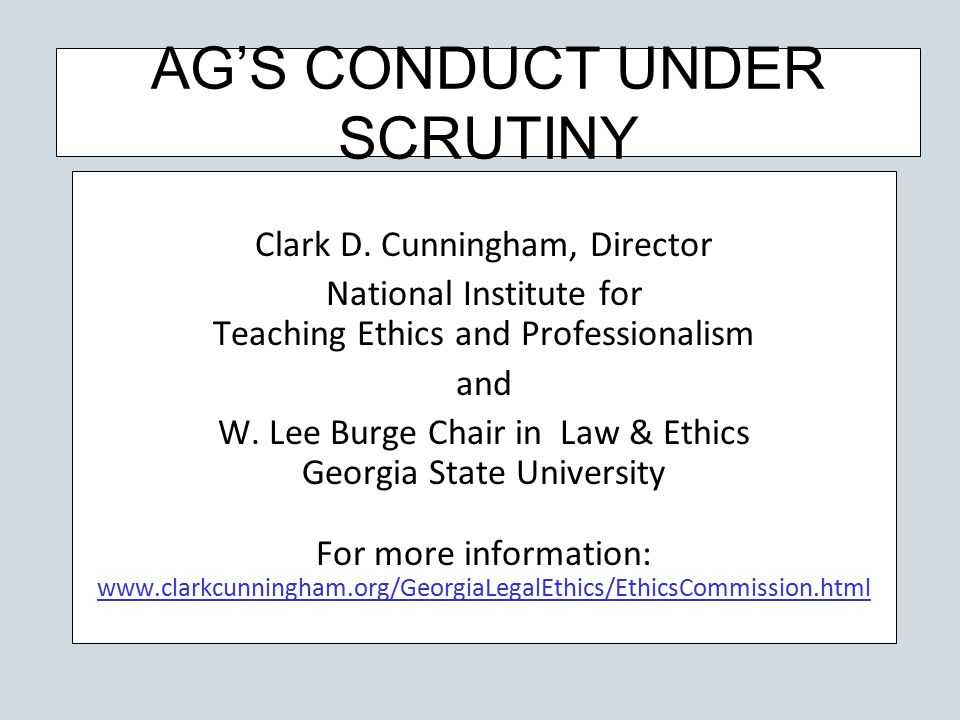AG'S CONDUCT UNDER SCRUTINY Clark D.