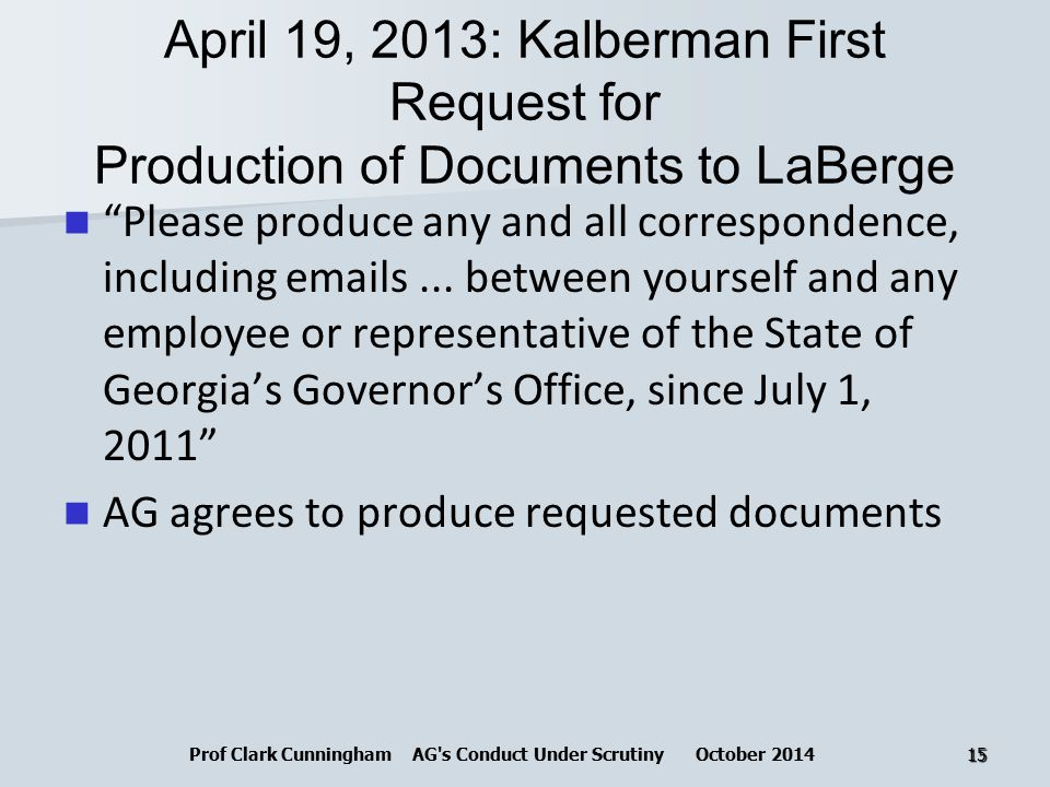 April 19, 2013: Kalberman First Request for Production of Documents to LaBerge Please produce any and all correspondence, including emails...