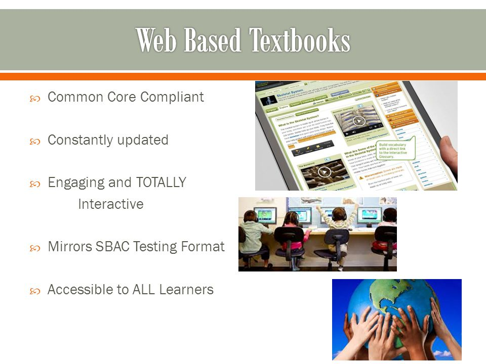  Common Core Compliant  Constantly updated  Engaging and TOTALLY Interactive  Mirrors SBAC Testing Format  Accessible to ALL Learners