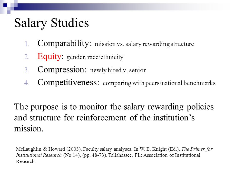 Salary Studies 1. Comparability: mission vs. salary rewarding structure 2.