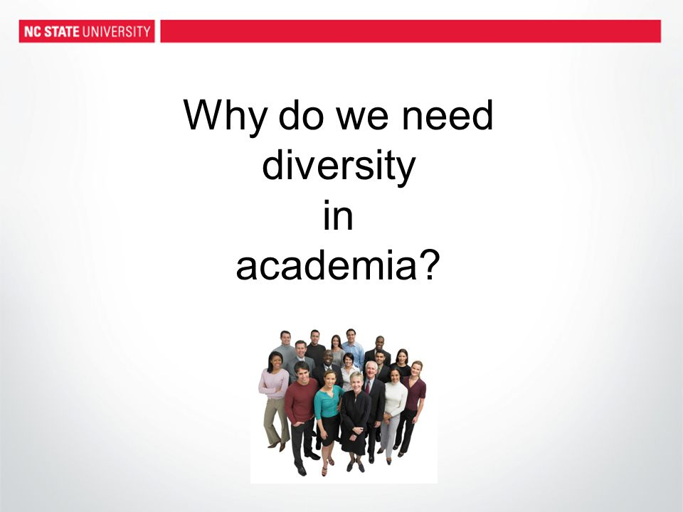 Why do we need diversity in academia