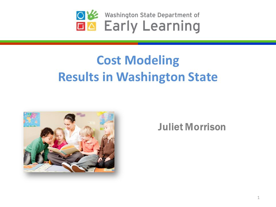 Juliet Morrison 1 Cost Modeling Results in Washington State