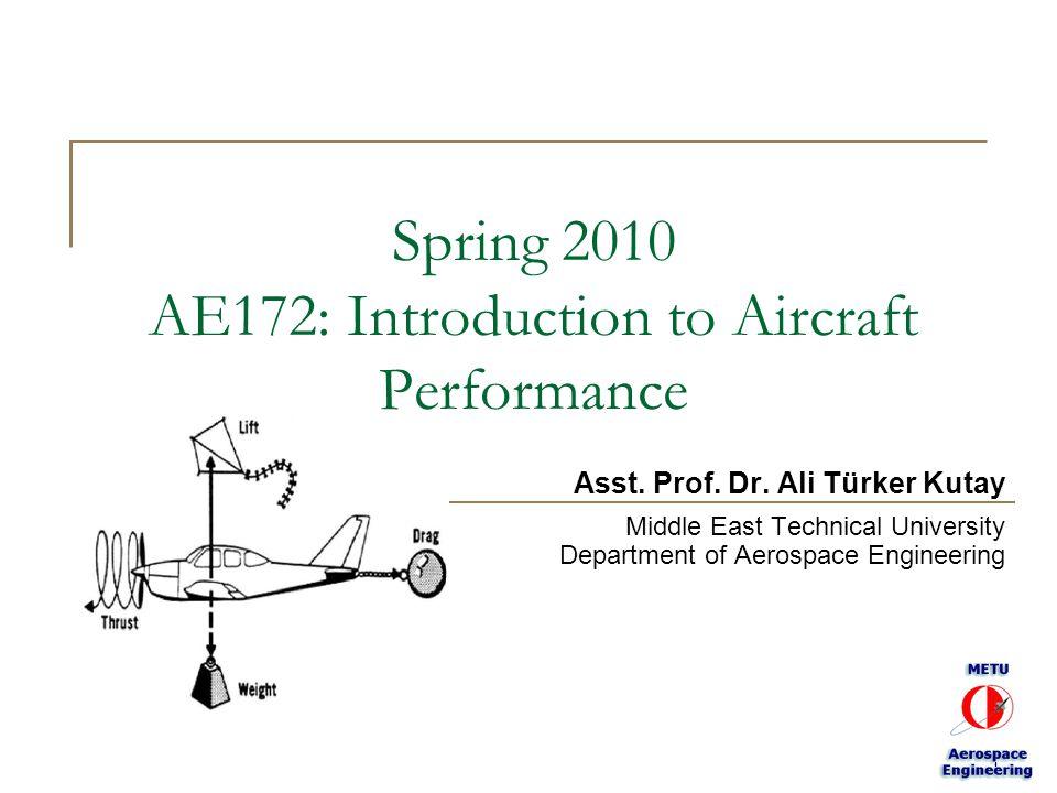 Dr.Ali Türker Kutay2 http://www.ae.metu.edu.tr/~ae172/ Introduction Instructor  Asst.