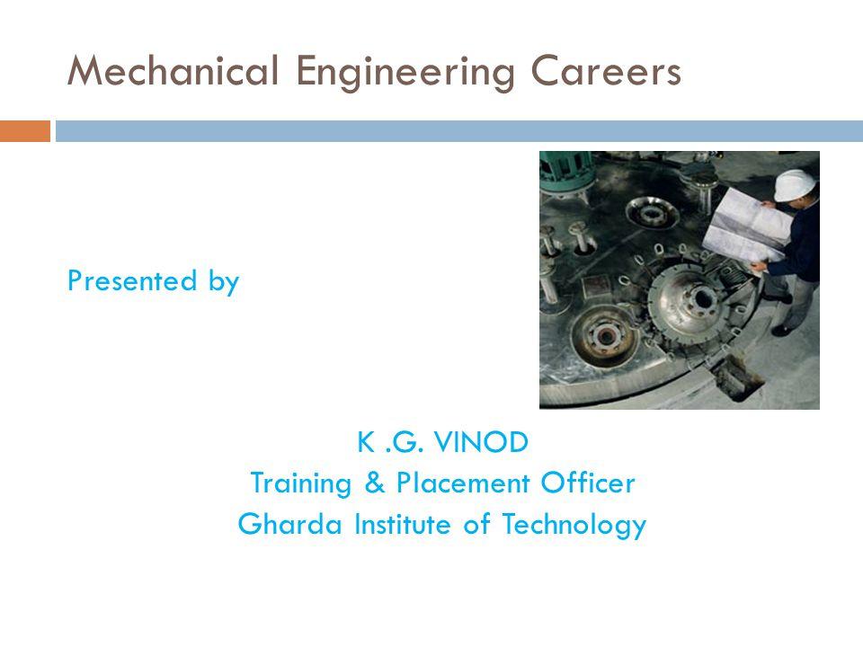 Mechanical Engineering Careers Presented by K.G.