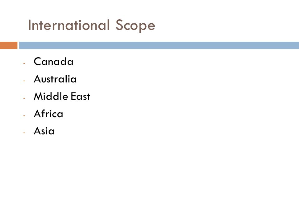 International Scope - Canada - Australia - Middle East - Africa - Asia
