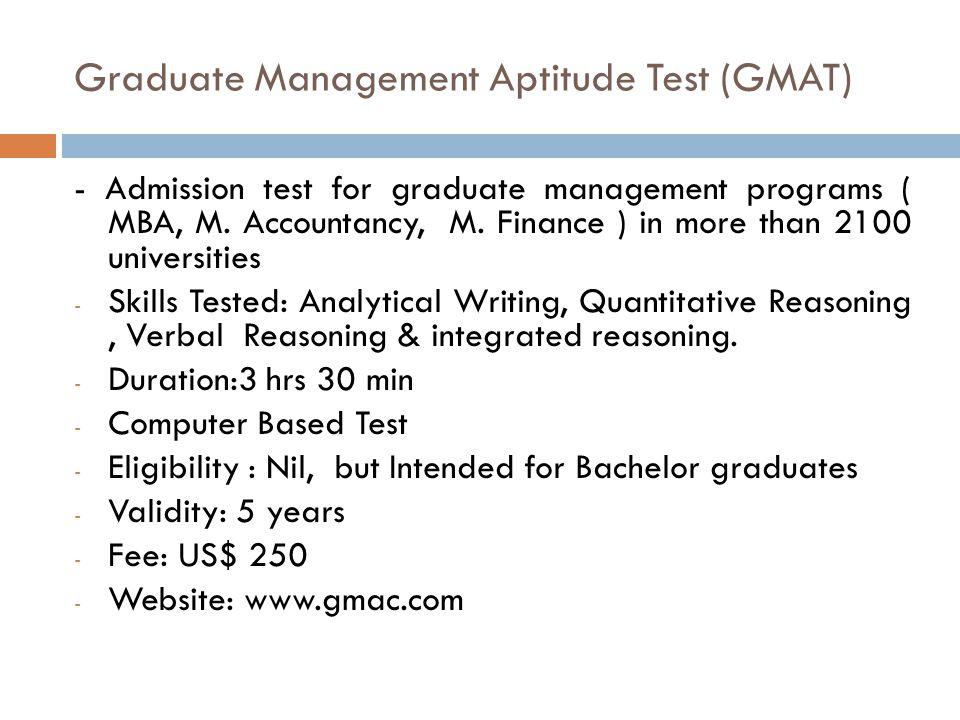 Graduate Management Aptitude Test (GMAT) - Admission test for graduate management programs ( MBA, M.
