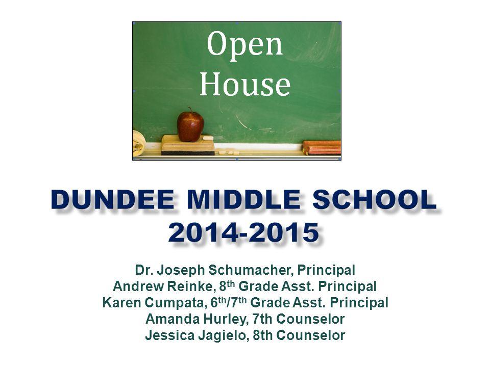 Dr. Joseph Schumacher, Principal Andrew Reinke, 8 th Grade Asst.
