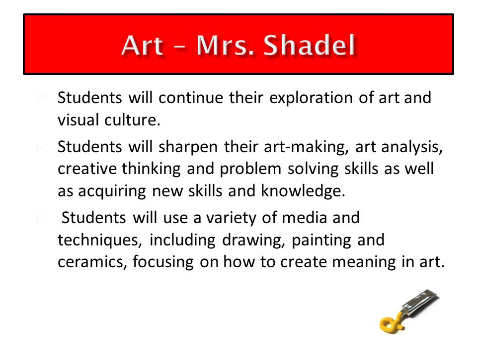  Students will continue their exploration of art and visual culture.