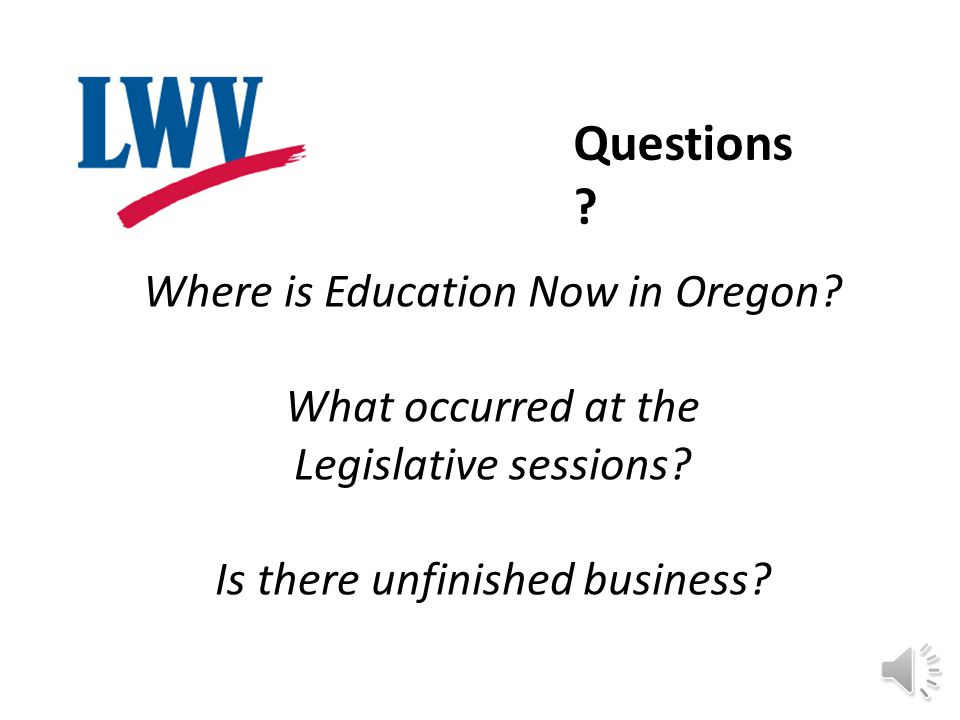 Cradle to Career: LWV Education Studies Kick-Off 2013 October 12, 2013 Presented by the League of Women Voters of Oregon Education Fund VoteOregon.org Welcome to