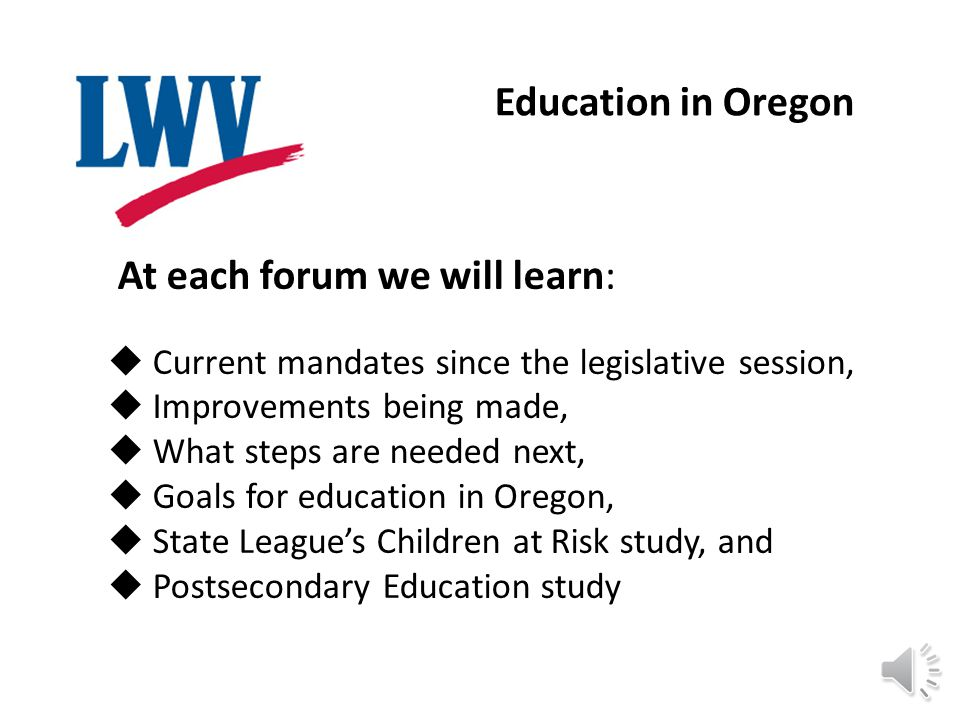 Where is Education Now in Oregon. What occurred at the Legislative sessions.