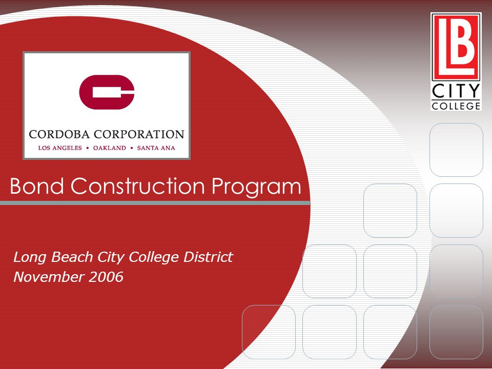 Bond Construction Program Long Beach City College District November 2006