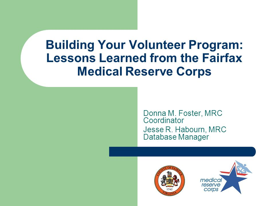 Building Your Volunteer Program: Lessons Learned from the Fairfax Medical Reserve Corps Donna M.