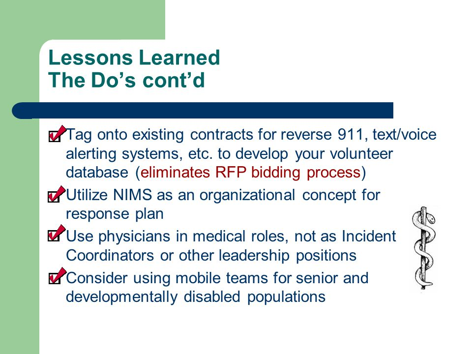 Lessons Learned The Do's cont'd Tag onto existing contracts for reverse 911, text/voice alerting systems, etc.