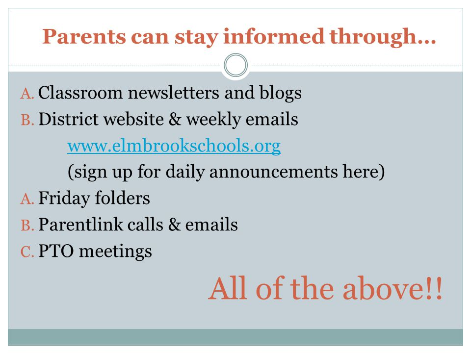 Parents can stay informed through… A. Classroom newsletters and blogs B.