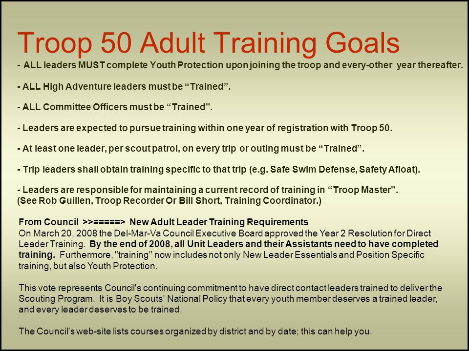 Troop 50 Adult Training Goals - ALL leaders MUST complete Youth Protection upon joining the troop and every-other year thereafter.
