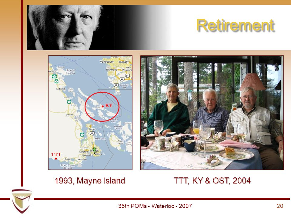 2035th POMs - Waterloo - 2007 Retirement 1993, Mayne Island TTT, KY & OST, 2004