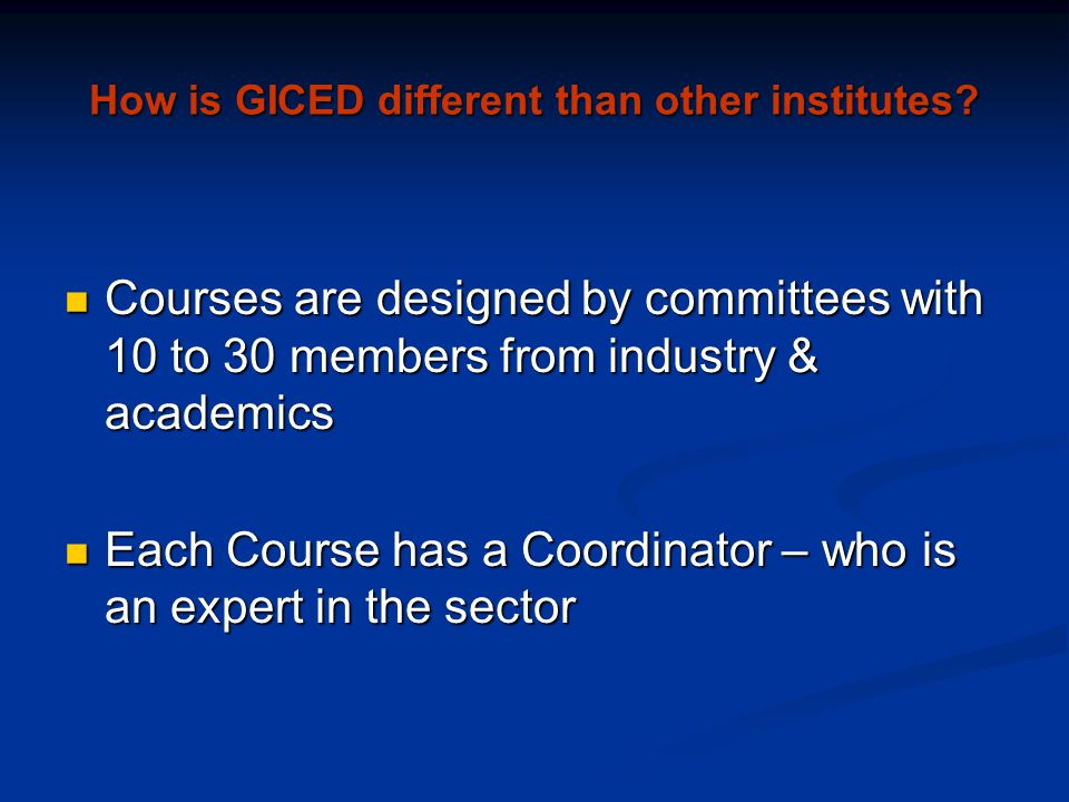 How is GICED different than other institutes.