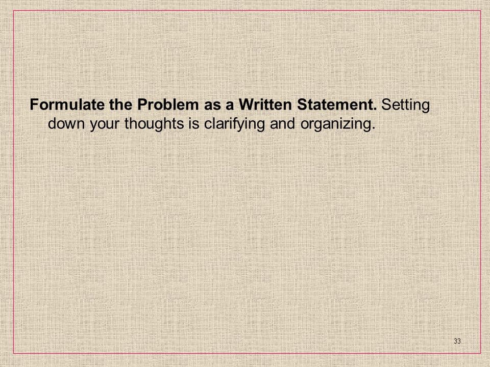 Formulate the Problem as a Written Statement.